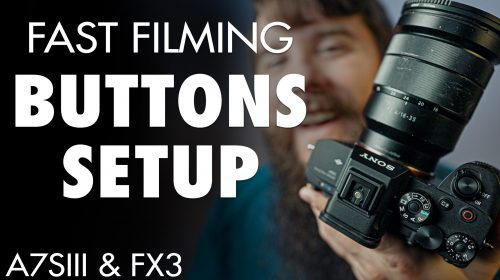Sony a7siii Custom Buttons for Fast Filmmaking